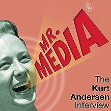 Mr. Media: The Kurt Andersen Interview