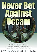 Never Bet Against Occam: Mast Cell Activation Disease and the Modern Epidemics of Chronic Illness and Medical Complexity (...
