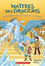 Ma?tres Des Dragons: N? 9 - Le Souffle Du Dragon de la Glace (Maitres Des Dragons) (French Edition)