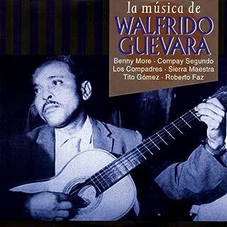La música de Walfrido Guevara