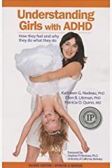 Understanding Girls with ADHD: How they feel and why they do what they do Kindle Edition