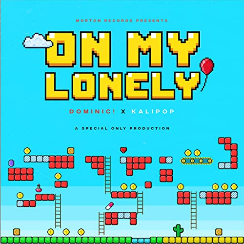 On My Lonely (feat. DOMINIC! & Kalipop) [Explicit]