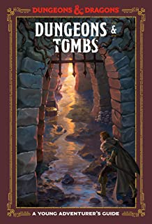 Dungeons & Tombs (Dungeons & Dragons): A Young Adventurer`s Guide (Dungeons & Dragons Young Adventurer`s Guides)