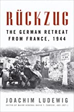 Rückzug: The German Retreat from France, 1944 (Foreign Military Studies) (English Edition)
