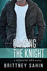 Chasing the Knight (Stealth Ops Book 6) Kindle Edition
