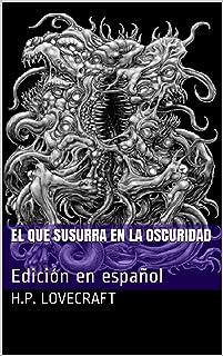 El que susurra en la oscuridad: Edición en español (Spanish Edition)