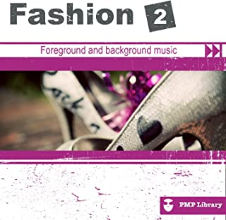 PMP Library: Fashion, Vol. 2 (Foreground and Background Music for Tv, Movie, Advertising and Corporate Video)