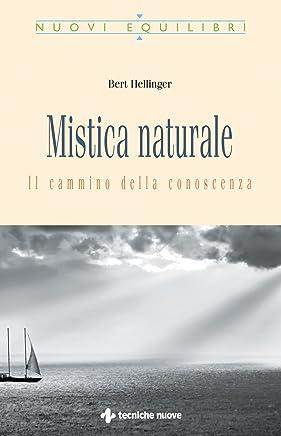 Mistica naturale: Il cammino della conoscenza