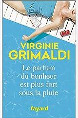 Le parfum du bonheur est plus fort sous la pluie (Littérature Française) Format Kindle
