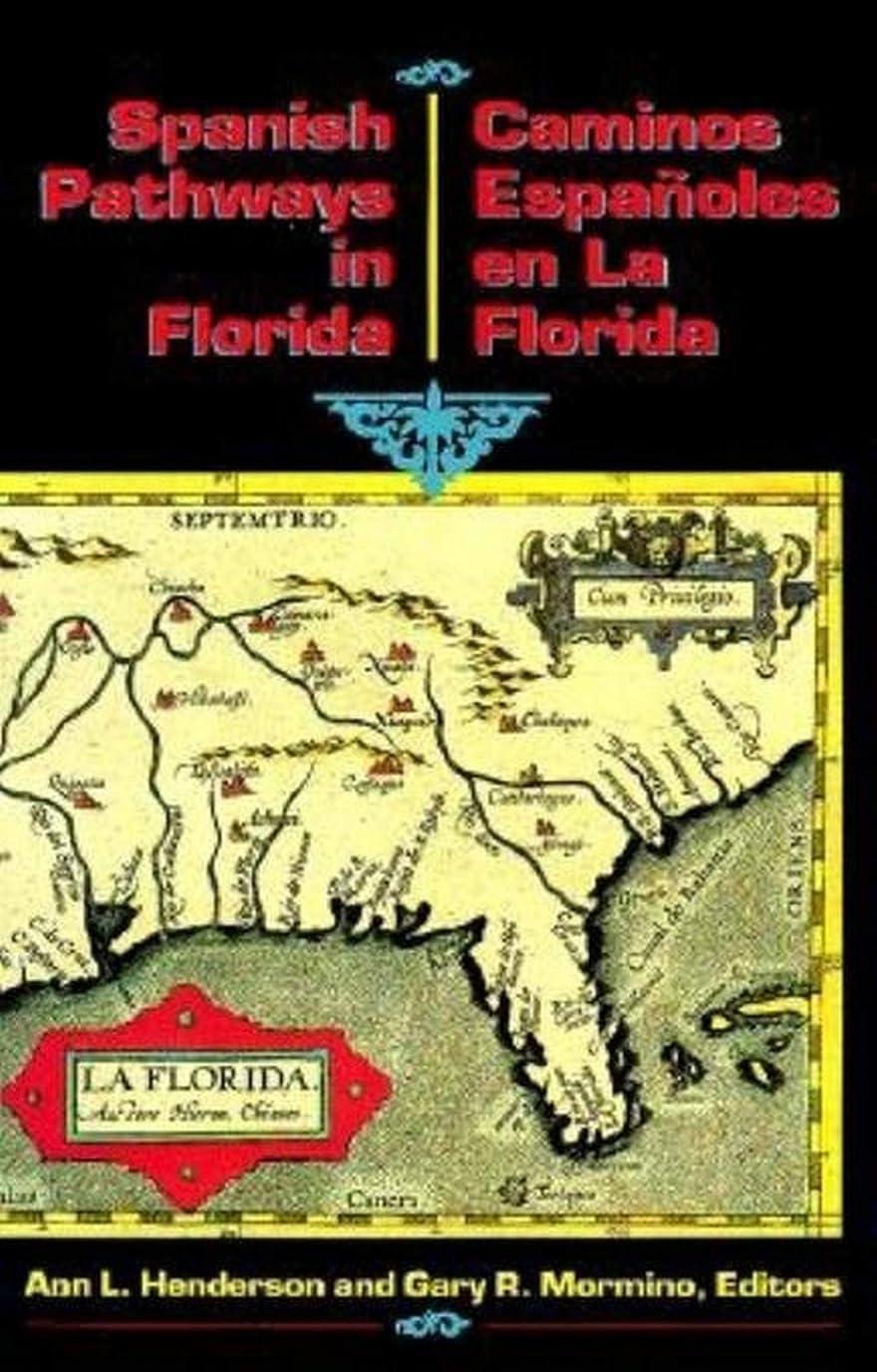 持っているひいきにする消毒するSpanish Pathways in Florida, 1492-1992: Caminos Espa?oles en La Florida, 1492-1992 (English Edition)