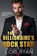 The Billionaire's Rock Star (The Sutton Billionaires Book 4) Kindle Edition