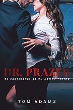 Dr. Prazer - Os Bastidores de Um Homem Ferido