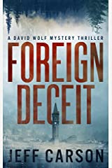 Foreign Deceit (David Wolf Book 1) Kindle Edition