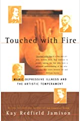 Touched With Fire: Manic-Depressive Illness and the Artistic Temperament Kindle Edition