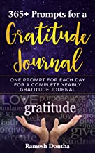 365+ Prompts For A Gratitude Journal: One Prompt A Day For A Yearly Gratitude Journal