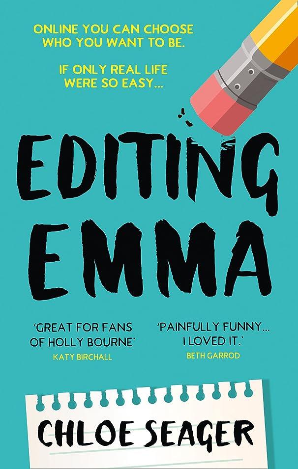 死にかけている成果ファイアルEditing Emma: Online you can choose who you want to be. If only real life were so easy… (English Edition)