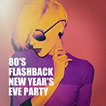 80's Flashback New Year's Eve Party