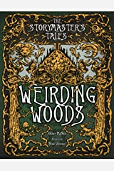 """The Storymaster's Tales """"Weirding Woods"""" Folklore Fantasy: Become a Hero in a Grimm Family tabletop RPG Boardgame Book. Kids and Adults Solo-5 Players ... Family RPG Solo-5 players, Kids and Adults) Paperback"""