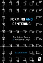 Forming and Centering: Foundational Aspects of Architectural Design
