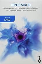 Hiperespacio. Una odisea cientifica a traves de los universos paralelos, distorsiones del tiempo y la decima dimension (Spanish Edition)