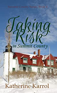 Taking Risk in Summit County: A Standalone  Faith-Filled, Clean, Small Town Friends to Lovers Romance (Summit County Series Book 4) (English Edition)