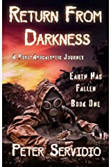 Return from Darkness: (A Post-Apocalyptic Journey) (Earth has Fallen Book 1) Kindle Edition
