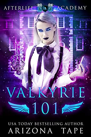 Valkyrie 101: How to become a Valkyrie (The Afterlife Academy: Valkyrie Book 1)