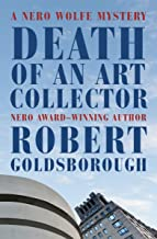 Death of an Art Collector: A Nero Wolfe Mystery (The Nero Wolfe Mysteries Book 14)