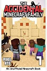 The Accidental Minecraft Family: Book 7 Kindle Edition