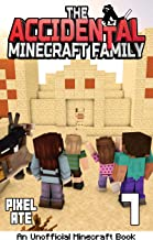 The Accidental Minecraft Family: Book 7