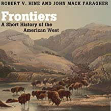 Best frontiers a short history of the american west Reviews