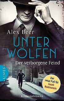 Unter Wölfen - Der verborgene Feind: Kriminalroman - Nürnberg 1942: Isaak Rubinstein ermittelt