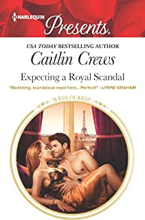 Expecting a Royal Scandal: A Royal Pregnancy Romance (Wedlocked! Book 3438)