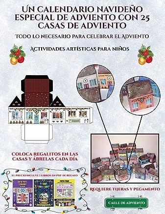 Actividades artísticas para niños (Un calendario navideño especial de adviento con 25 casas de adviento): Un calendario de adviento navideño especial ... recortables que puedes decorar y rellenar