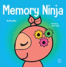 Memory Ninja: A Children's Book About Learning and Memory Improvement (Ninja Life Hacks 48)