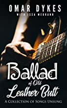 Ballad of Old Leather Butt: A Collection of Songs Unsung (English Edition)