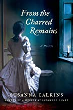 From the Charred Remains: A Mystery (Lucy Campion Mysteries Book 2)