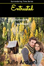 Entrusted: Surrendering the Present (Surrendering Time Book 1)