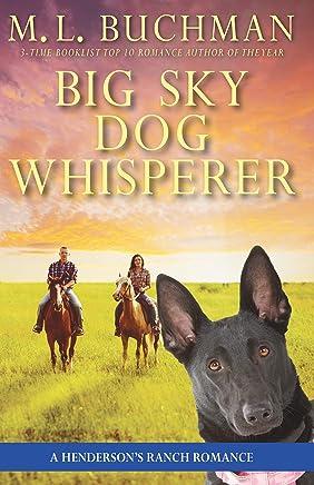 Big Sky Dog Whisperer: a Henderson's Ranch Big Sky romance story (Henderson's Ranch Book 8) (English Edition)