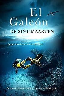 El galeón de Sint Maarten: Barcos de guerra, drones y un tesoro sumergido (El Albatros nº 3)