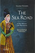 The Silk Road: A New History with Documents