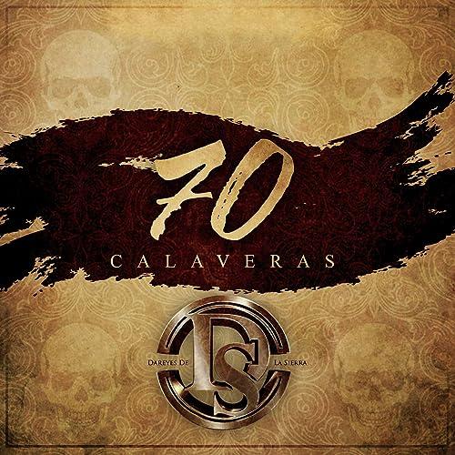 Amazon.com: 70 Calaveras: Dareyes De La Sierra: MP3 Downloads