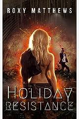 Holiday Resistance: A Dystopian Colonization Revolt Romance Novella Kindle Edition