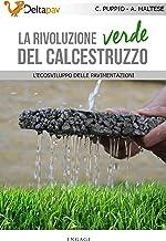 La rivoluzione verde del calcestruzzo:  L'ecosviluppo delle pavimentazioni (Italian Edition)