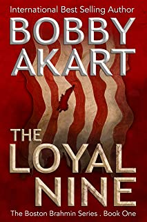 The Loyal Nine: A Post-Apocalyptic Political Thriller (The Boston Brahmin Series Book 1)
