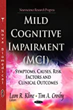 Mild Cognitive Impairment Mci: Symptoms, Causes And Risk Factors and Clinical Outcomes (Neuroscience Research Progress)