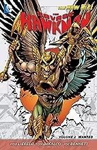 The Savage Hawkman Vol. 2: Wanted (The New 52) (Savage Hawkman: The New 52!)