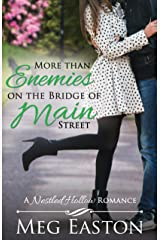 More than Enemies on the Bridge of Main Street (A Nestled Hollow Romance Book 5) Kindle Edition