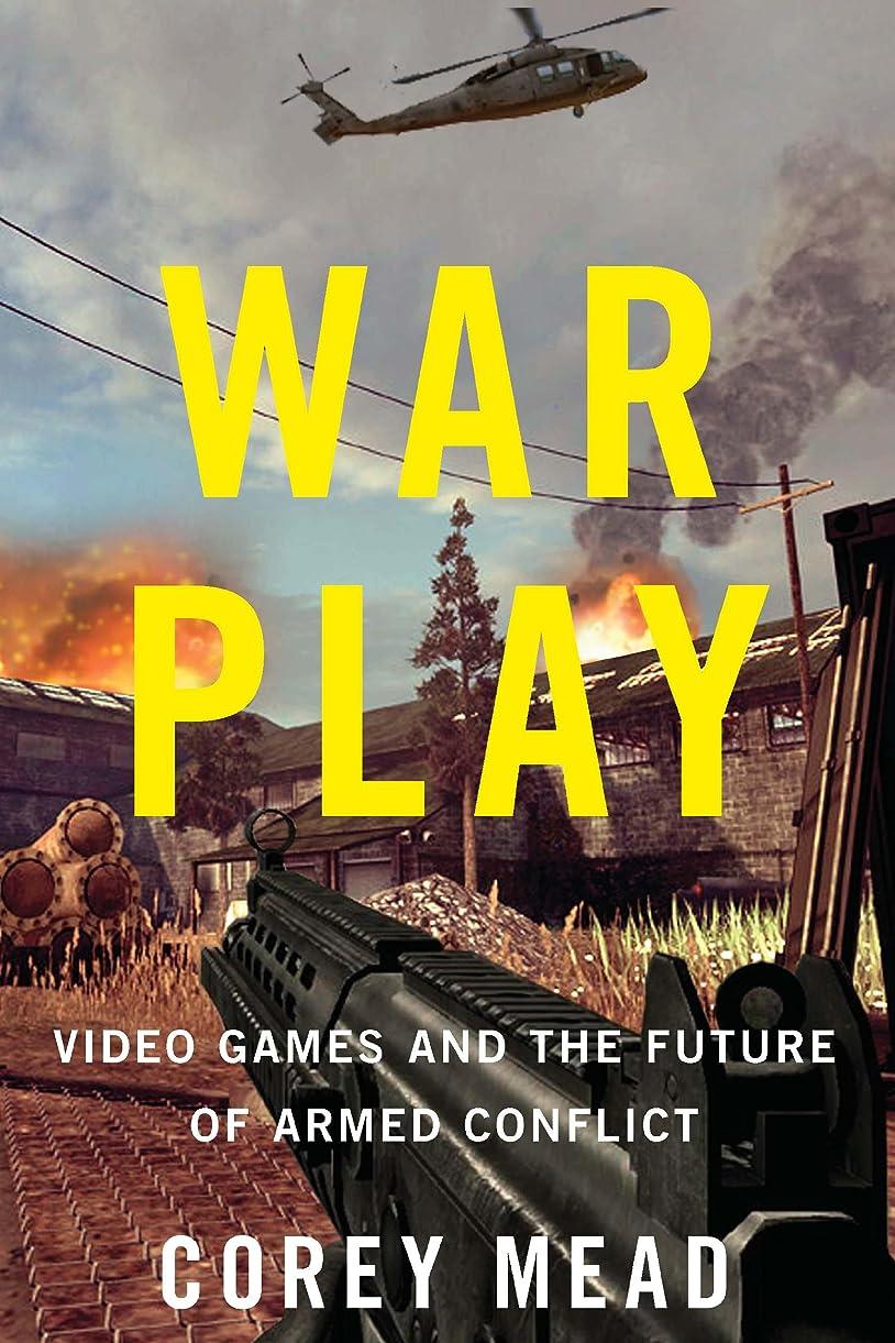 スペース農場アプローチWar Play: Video Games and the Future of Armed Conflict (English Edition)
