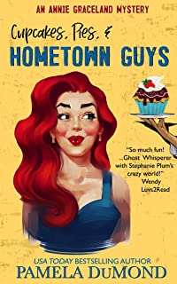 Cupcakes, Pies, & Hometown Guys (An Annie Graceland Cozy Mystery Book 3)